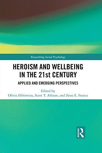 Heroism and Wellbeing in the 21st Century: Applied and Emerging Perspectives (Researching Social Psychology) (Text Layla)