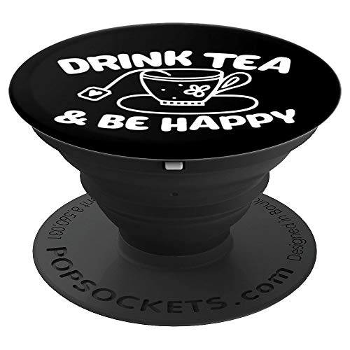 (Drink Tea & Be Happy - PopSockets Grip and Stand for Phones and Tablets)
