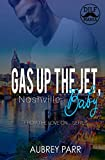 Gas Up the Jet, Baby: Nashville (Love on...)