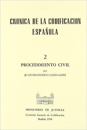 Crónica de la codificación española II. procedimiento civil: Amazon.es: Lasso Gaite, J.F.: Libros