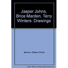 Jasper Johns, Brice Marden, Terry Winters: Drawings