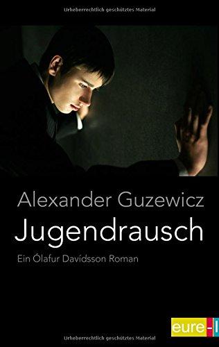 Jugendrausch (Ein Ólafur Davídsson Roman)