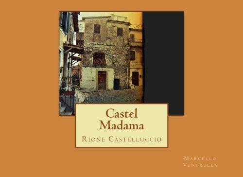 Castel Madama: Rione Castelluccio (Italian Edition)
