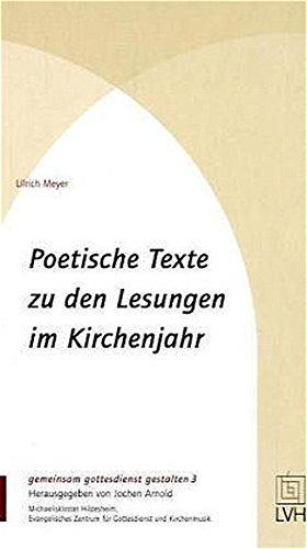 Poetische Texte zu den Lesungen im Kirchenjahr (gemeinsam gottesdienst gestalten (ggg))