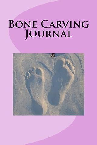 Bone Carving Journal: Blank Lined Journal -