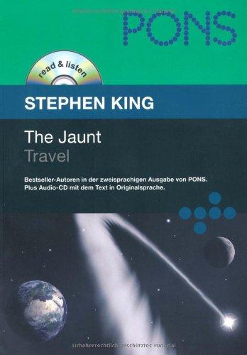 PONS Read & Listen, The Jaunt. Travel (PONS Reader: Englische Lektüre mit Audio-CD) (PONS read & listen / Bestseller-Autoren in der zweisprachigen ... Audio-CD mit dem Text in Originalsprache)