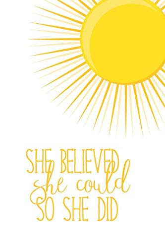 Sunshine Journal: She Believed She Could So She Did Notebook ()