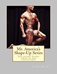 Mr. America's Shape-Up Series: The entire 5-part series here in one collection!