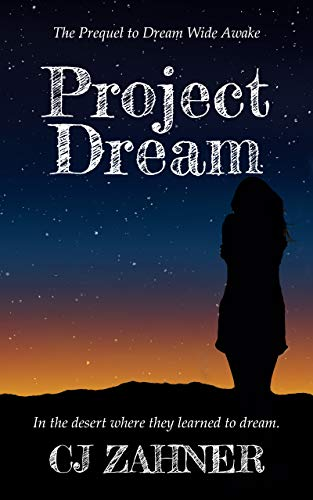 Project Dream: The Prequel to Dream Wide Awake