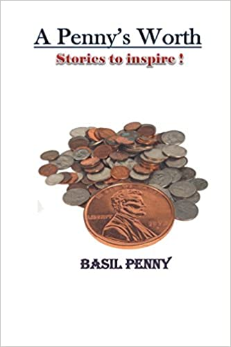 A Penny's Worth: Stories to Inspire: Basil Penny