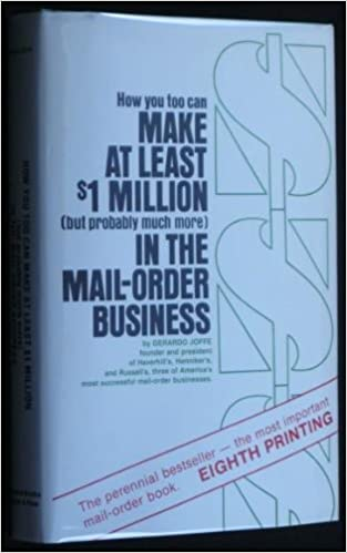 How You Too Can Make at Least One Million Dollars (But Probably Much More  in the Mail-Order Business): Amazon.co.uk: Gerardo Joffe: 9780930992026:  Books