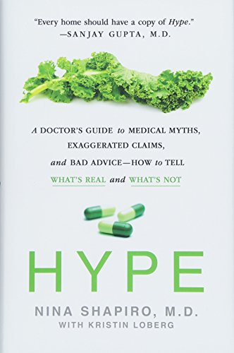 Pdf Medical Books Hype: A Doctor's Guide to Medical Myths, Exaggerated Claims, and Bad Advice - How to Tell What's Real and What's Not