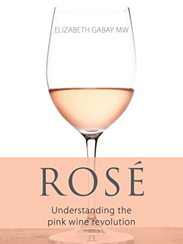 Rosé (The Classic Wine Library) by Elizabeth Gabay