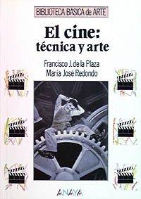 Descargar Libro El Cine: Técnica Y Arte De F. J. F. J. De La Plaza