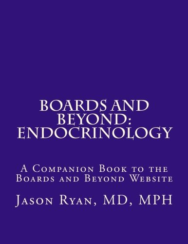 Boards and Beyond: Endocrinology: A Companion Book to the Boards and Beyond Website