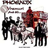 Phoenix- Vremuri ... Anii 60