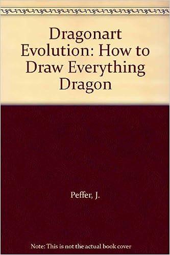 Dragonart Evolution How To Draw Everything Dragon Pdf