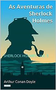 As Aventuras de Sherlock Holmes - Vol. 3 (Coleção Sherlock Holmes)
