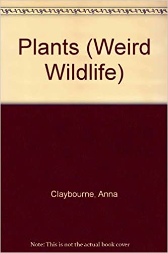 Plants (Weird Wildlife)