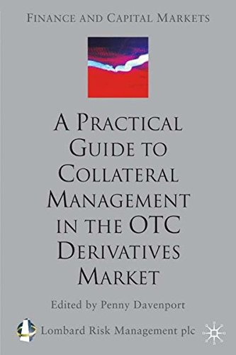A Practical Guide to Collateral Management in the OTC Derivatives Market (Finance and Capital Markets Series) by Brand: Palgrave Macmillan