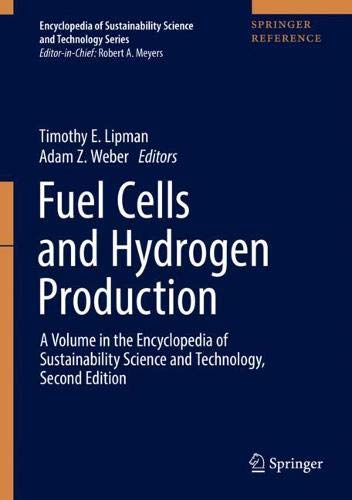 Fuel Cells and Hydrogen Production: A Volume in the Encyclopedia of Sustainability Science and Technology, Second Edition (Encyclopedia of Sustainability Science and Technology Series)
