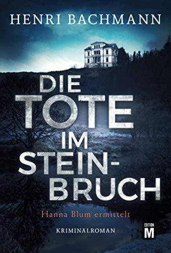 Cover: Henri Bachmann - Die Tote im Steinbruch (Hanna Blum ermittelt)