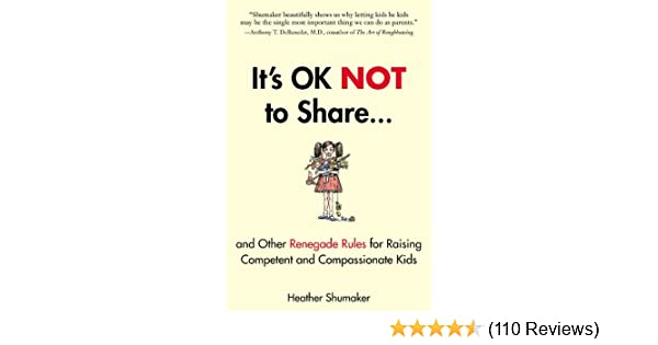 Amazon its ok not to share and other renegade rules for amazon its ok not to share and other renegade rules for raising competent and compassionate kids ebook heather shumaker kindle store fandeluxe Images