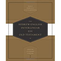 The Hebrew-English Interlinear ESV Old Testament: Biblia Hebraica Stuttgartensia, English Standard Version: Interlinear Translation Based on Lexham Hebrew-English Interlinear Bible