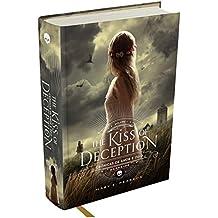 The Kiss of Deception - Crônicas de Amor e Ódio - Vol. 1: Plante ilusões e você colherá do mundo grandes decepções