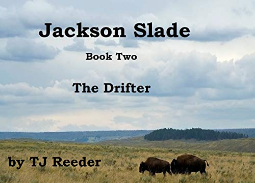 Jackson Slade, The Drifter, Book two by [Reeder, TJ]
