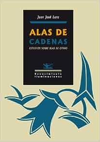 Alas de Cadenas: Estudios Sobre Blas de Otero (Iluminaciones) (Spanish