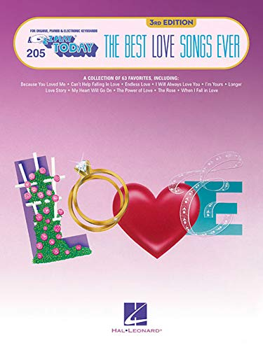 The Best Love Songs Ever: E-Z Play  Today Volume 205 (E-Z Play Today: For Organs, Pianos & Electronic Keyboards) ()