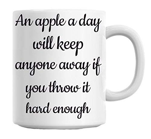 Coffee Mug 11oz Funny Coffee Mug An Apple A Day Keep Everyone Away If You Throw It Hard Enough Slogan Mug (An Apple A Day Keeps Everyone Away)