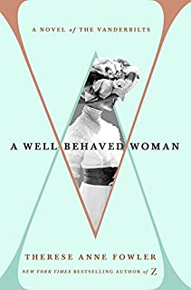 Book Cover: A Well-Behaved Woman: A Novel of the Vanderbilts