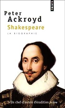 Shakespeare : La biographie par Ackroyd