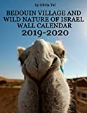 Bedouin Village and Wild Nature of Israel Wall Calendar: Illustrated Wall Calendar with Camels, Dunes and Bedouin Villagers Lifestyle (2019-2020 Photo Calendars Series)