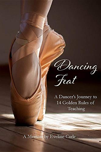 Dancing Feat: A Dancer's Journey to 14 Golden Rules of ()