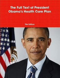 The Full Text of President Obama's Health Care Plan ()