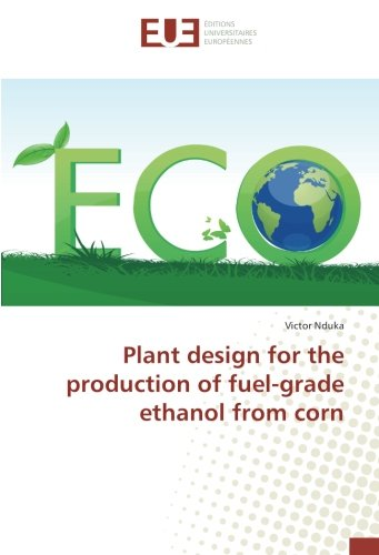 Plant design for the production of fuel-grade ethanol from corn