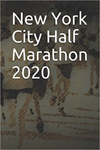 New York Marathon 2020 New York City Half Marathon 2020: Blank Lined Journal: Anthony R