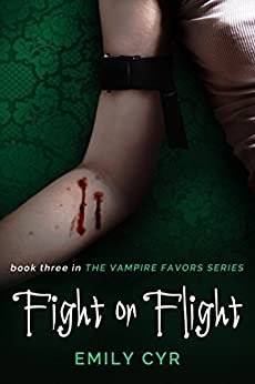 Fight or Flight (Vampire Favors Book 3) by [Cyr, Emily]