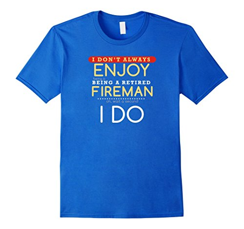 Men's Retired Fireman TShirt Funny Cool Gifts EMS Gear Dad Grandpa