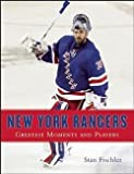img - for Stan Fischler: New York Rangers : Greatest Moments and Players (Hardcover); 2015 Edition book / textbook / text book