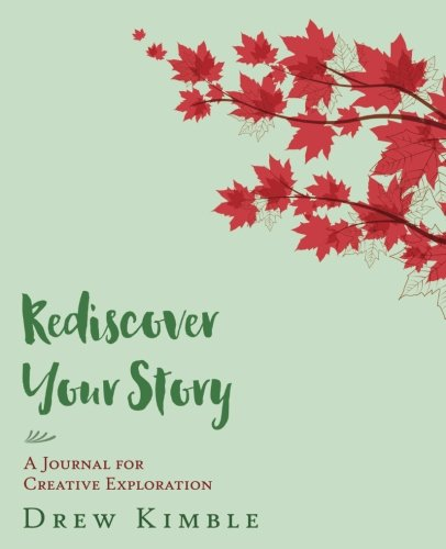 Rediscover Your Story: A Journal for Creative Exploration