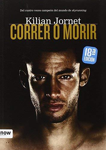 Correr o morir by Kilian Jornet Burgadas(2011-07-01): Amazon.es ...