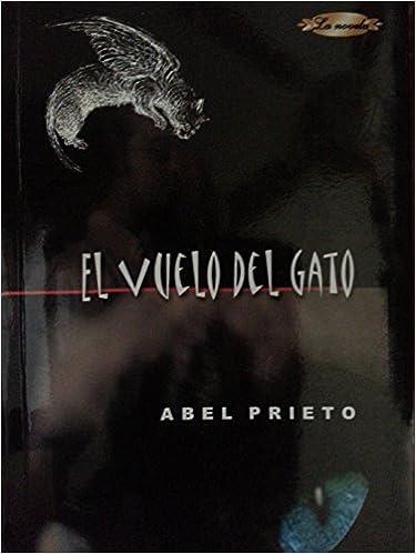 El Vuelo Del Gato (La novela) (Spanish Edition): Abel Prieto: 9789591004833: Amazon.com: Books