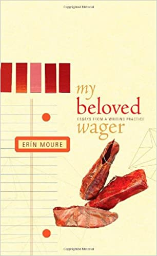 com my beloved wager essays from a writing practice  com my beloved wager essays from a writing practice writer as critic 9781897126455 ern mour smaro kamboureli books