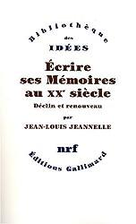 Écrire ses Mémoires au XXe siècle: Déclin et renouveau