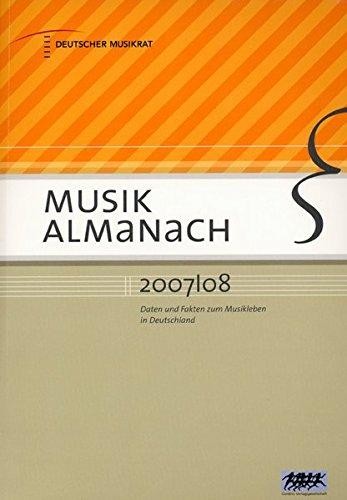 Musik Almanach 2007/2008: Daten und Fakten zum Musikleben in Deutschland