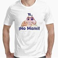 Camiseta - diseño Original - Tú. ¡No Mami! - S